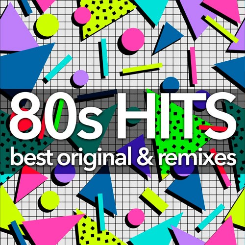 80s Hits - Best Original And Remixes Collection (2019) MP3