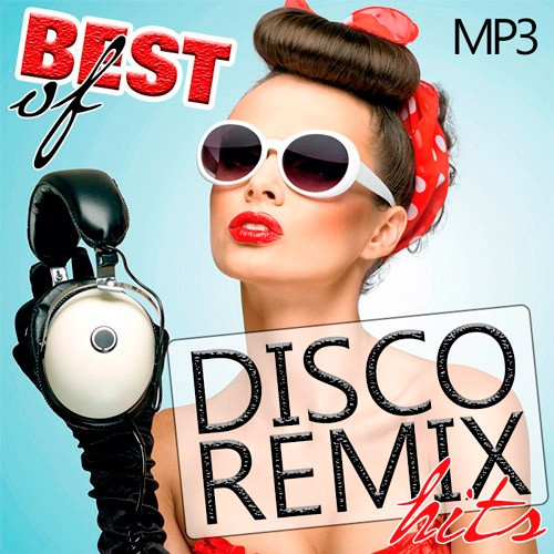 Best Of Disco Remix Hits (2019) MP3