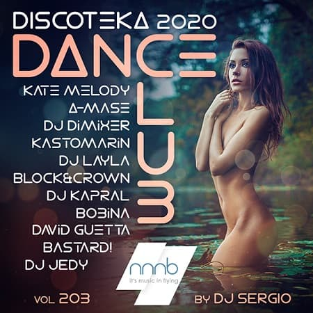 Дискотека 2020 Dance Club Vol.203 (2020) MP3