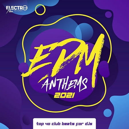 EDM Anthems 2021 - Top 40 Club Beats For DJs (2020) MP3