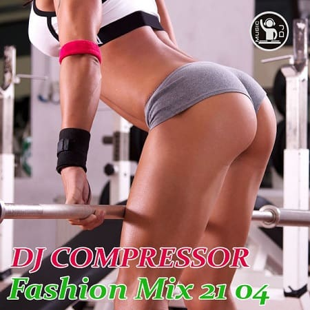 Dj Compressor - Fashion Mix 21-04 (2021) MP3